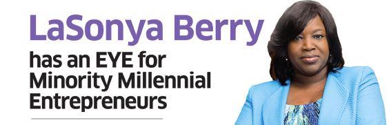 LaSonya Berry has an EYE for Minority Millennial Entrepreneurs