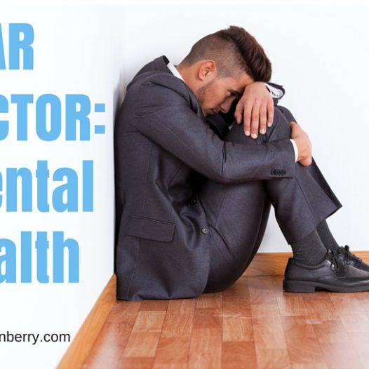 FEAR FACTOR: Mental Health