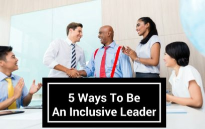5 Ways To Be An Inclusive Leader